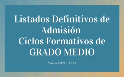 Listados Definitivos de Admisión 2021 en nuestros Ciclos Formativos de GRADO MEDIO